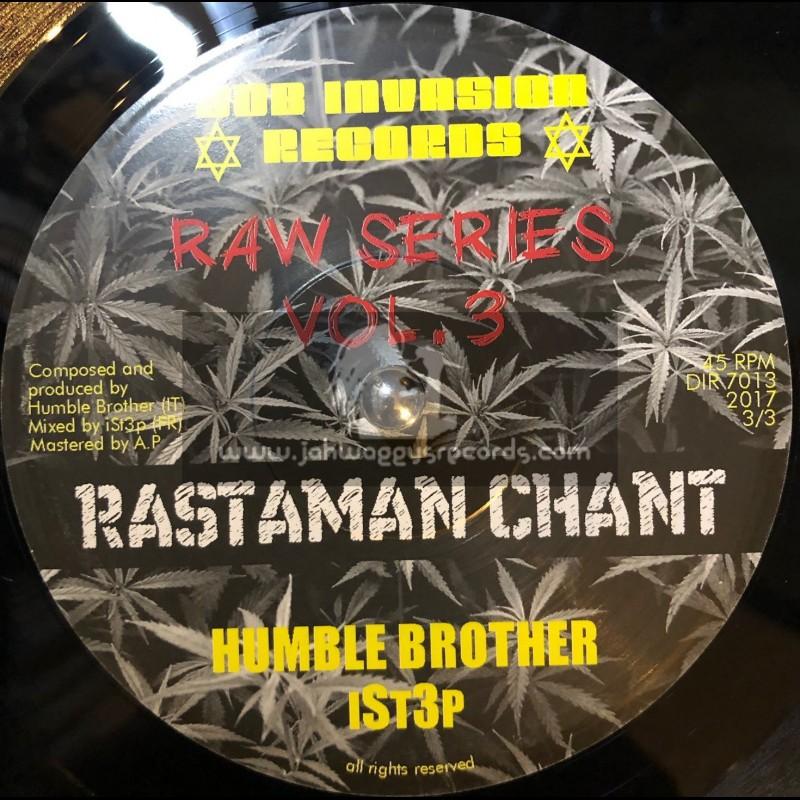 "Dub Invasion Records-7""-Rastaman Chant / Humble Brother - IST3P - Raw Series Vol 3"
