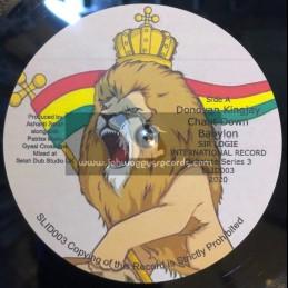 "Sir Logie International-7""-Chant Down Babylon / Donovan King Jay Meets Ashanti Selah-Limited Poly Vinyl Hand Cut Dubplate"