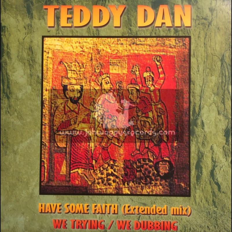"Jah Works-12""-Have Some Faith / Teddy Dan + We Trying / Teddy Dan"