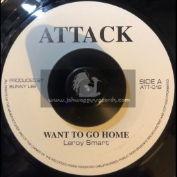 "Attack-7""-Want To Go Home / Leroy Smart"