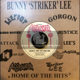 """Aggrovator-7""""-Dont Try To Use Me / Horace Andy"""