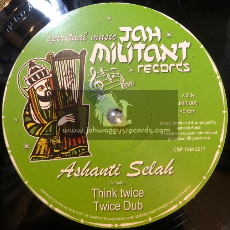 "Jah Militant Records-12""-Think Twice / Ashanti Selah + Majestic Livity / Ashanti Selah And Don Fe"
