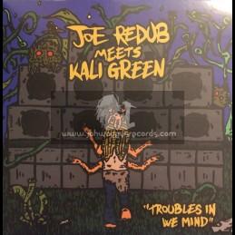 "Joe Redubbed-7""-Troubles In We Mind / Joe Redubbed Meets / Kali Green"