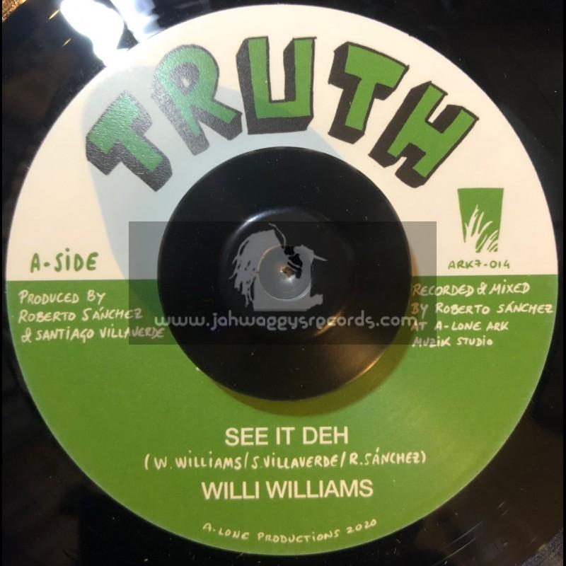 "Truth-7""-See It Deh / Willi Williams + Creation In Dub pt II / Lone Ark Riddim Force"