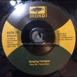 "Iroko Records-7""-Row Mr Fisherman / Singing Cologne"