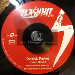 "Flash Hit Records-7""-Dead Sound / Derrick Parker"