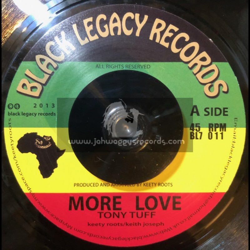 "Black Legacy Records-7""-More Love / Tony Tuff"