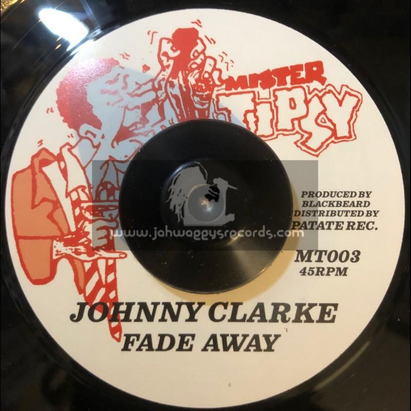 """Mister Tipsy-7""""-Fade Away / Johnny Clarke"""