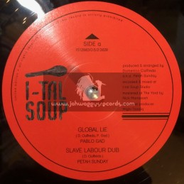 "I-tal Soup-12""-Global Lie / Pablo Gad  + Master's Plan / Pablo Gad"