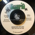 "Black Scorpio-7""-Tek You Eye Off Me / Dignitary Stylish"
