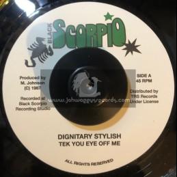 "Black Scorpio-7""-Tek You Eye Off Me / Dignitary Stylish"