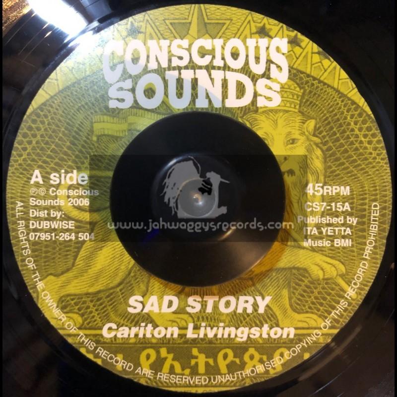 "Conscious Sounds-7""-Sad Story / Carlton Livingston (2006)"