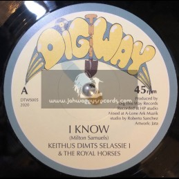 """Dig This Way-7""""-I Know / Keithus Dimts Selassie I & The Royal Horses"""