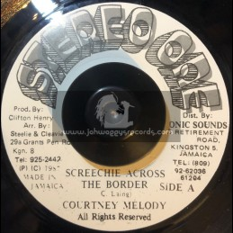 """STEREO ONE-7""""-SCREECHIE ACROSS THE BORDER / COURTNEY MELODY"""