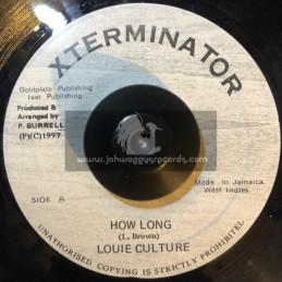"""XTerminator-7""""-How Long / Louie Culture"""