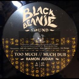 "Black Beanie Sound-12""-Too Much / Ramon Judah"