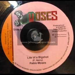 """Moses-7""""-Life Of A Bigshot / Pablo Moses + Woo-oo / Pablo Mose"""