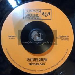 "Common Ground International-7""-My Dreams / Brother Dan + Eastern Organ / Brother Dan"