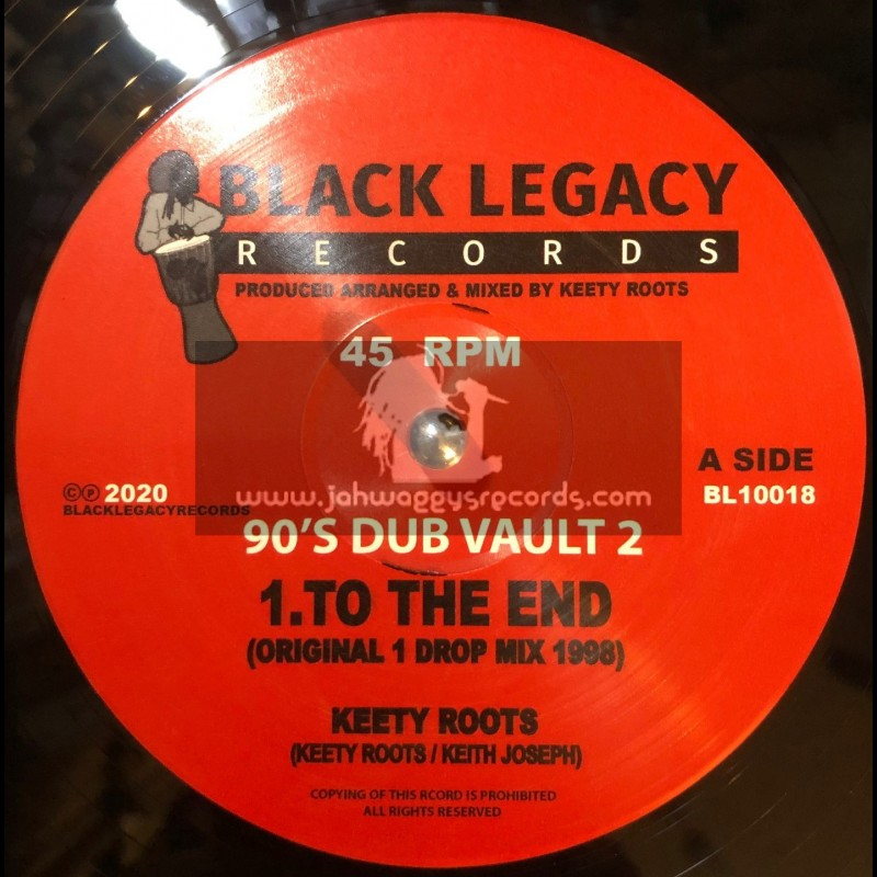 "Black Legacy Records-10""-To The End / Keety Roots - Original One Drop Mix 1998 - 90s Dub Vault 2"