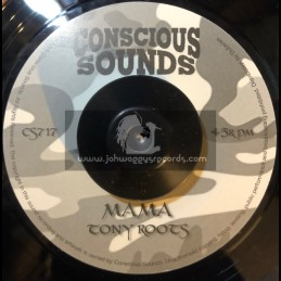 "CONCIOUS SOUNDS-7""-MAMA / TONY ROOTS"