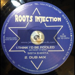 """Roots Injection-10""""-Think Id Be Fooled + By Your Action / Sister Eherta"""