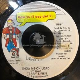 "How Yu Fi Sey Dat-7""-Show Me O Lord / Terry Linen"