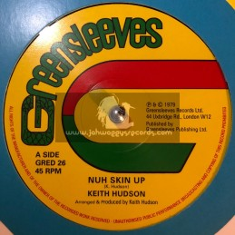 "Greensleeves Records-12""-Nuh Skin Up / Keith Hudson + Felt We Felt The Strain / Keith Hudson"