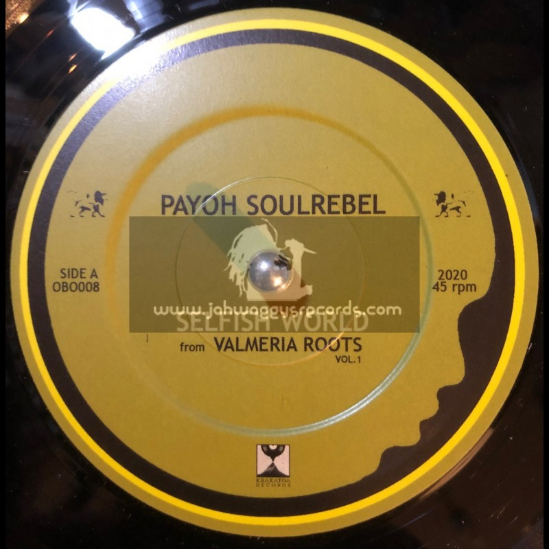 "One By One Records-7""-Selfish World / Payoh SoulRebel + Ya Sé / Paupa Man"