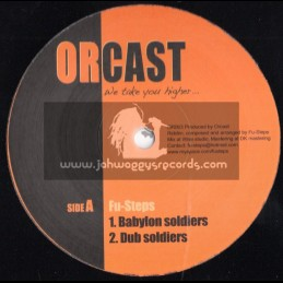 "Orcast-12""-Babylon Soldiers + I Come From A Land / Fu Steps"