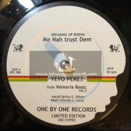 "One By One Records-7""-Me nah trust Dem / Yeyo Perez ‎+ When I Found You / Payoh SoulRebel"