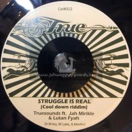 """True-7""""-Struggle Is Real / Truesounds Ft. Jah Mirikle & Lutan Fyah"""