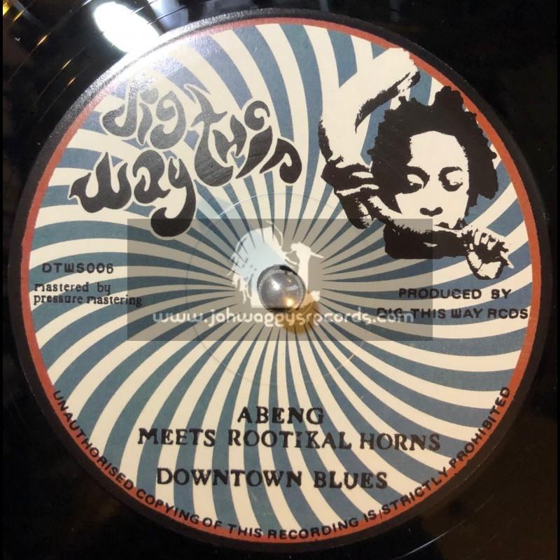 "Dig This Way-7""-Downtown Blues / Abeng Meets Rootikal Horns + Dubtown Blues / Eeyun Purkins"