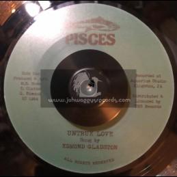 """Pisces-7""""-Untrue Love / Edmond Gladston"""