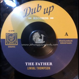 """Dub Up Records-7""""-The Father / Linval Thompson + Fatherly Dub / Unlisted Fanatic"""