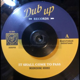 "Dub Up Records-7""-It Shall Come To Pass / Moonshine Horns + It Shall Come To Dub / Unlisted Fanatic"