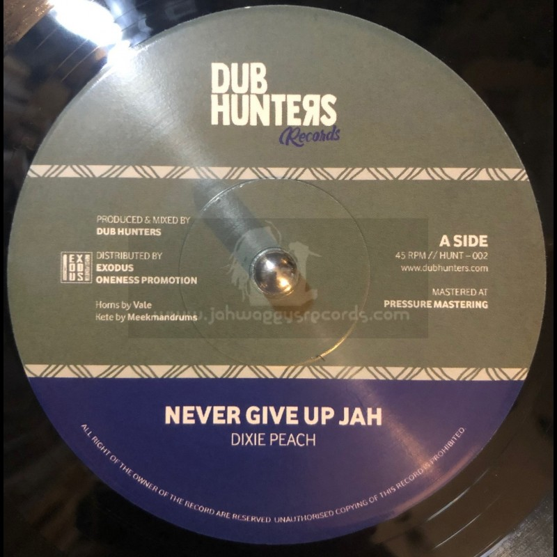 """Dub Hunters Records-7""""-Never Give Up Jah / Dixie Peach"""