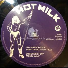 "Hot Milk-12""-I m A Dreadlocks / Sammy Dread & Papa Tullo"