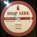"""Diop Side-12""""-Dubplate 2-Hold On / Trevor Junior + Chatty Mouth / Colonel Maxwell - 50 Units"""