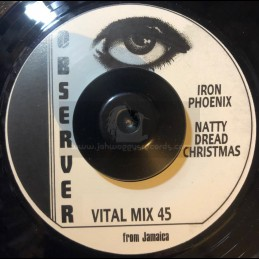 """Observer-7""""-Natty Dread Christmas / Iron Phoenix"""