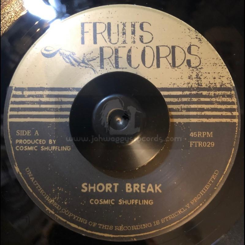"""Fruits Records-7""""-Short Break / Cosmic Shuffling + Revenge / Cosmic Shuffling"""