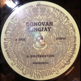 "WhoDemSound Records-7""-Politricktion / Donoavan Kingjay + Flute Style / Don Fe"
