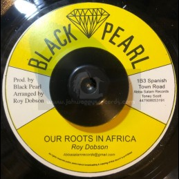 "Black Pearl-7""-Our Roots In Africa / Roy Dobson"