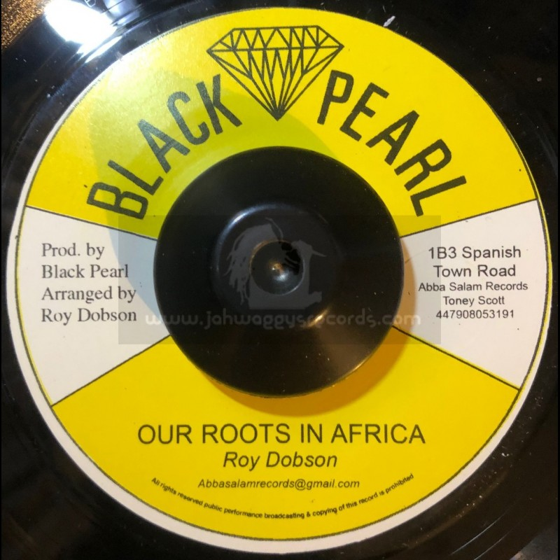 """Black Pearl-7""""-Our Roots In Africa / Roy Dobson"""