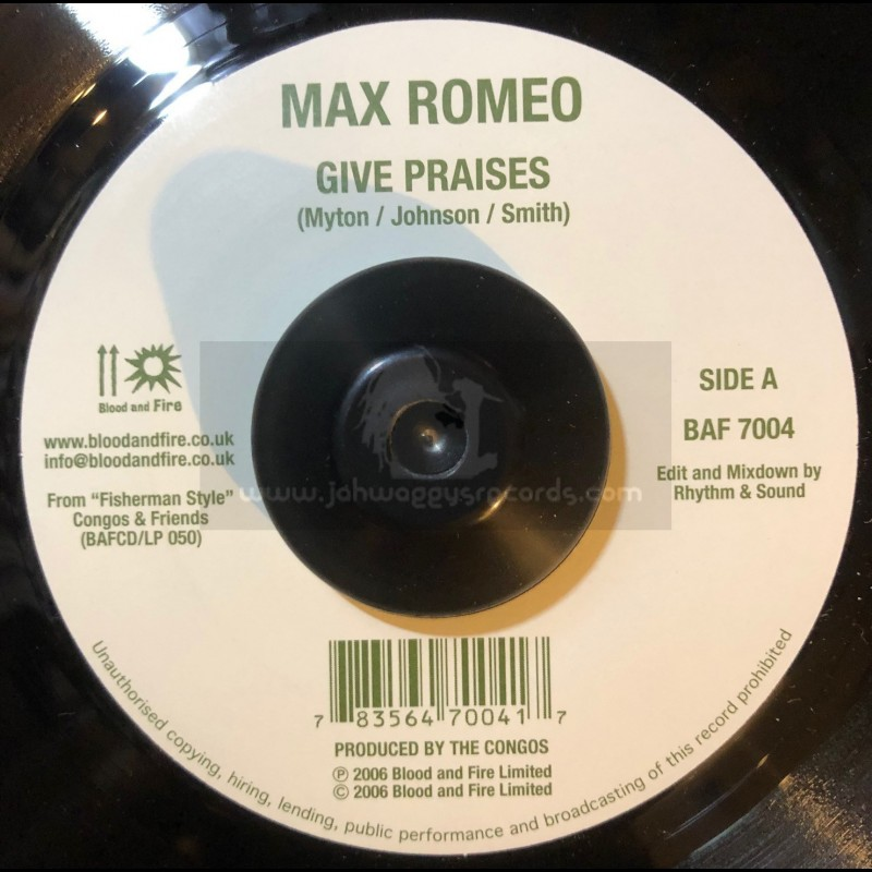 """Blood & Fire-7""""-Give Praises / Max Romeo + Live Good Today / Prince Jazzbo"""