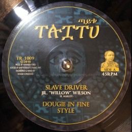 "Taitu-10""-Slave Driver / Jr Willow Wilson + At All / Fred Locks (Dougie Conscious)"
