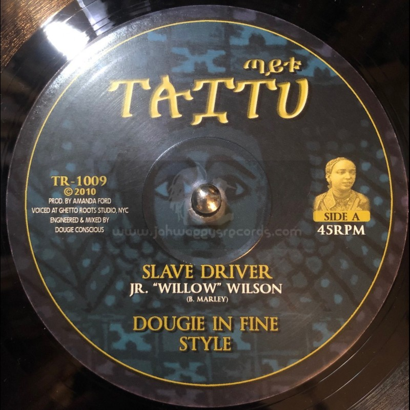 """Taitu-10""""-Slave driver / Jr willow wilson + At all / Fred locks (dougie concious)"""