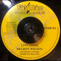 "FATMAN-7""-LIVE GOOD / DELROY WILSON"