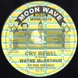 "Moon Wave Music-12""-Cry Rebel + Words Of Jah Message / Wayne Mcarther"