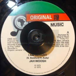 "Original Music-7""-I Am Alright / Jah Woosh"