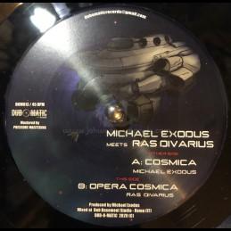 Dub O Matic Records-7-Cosmica / Michael Exodus Ft. Ras Divarius